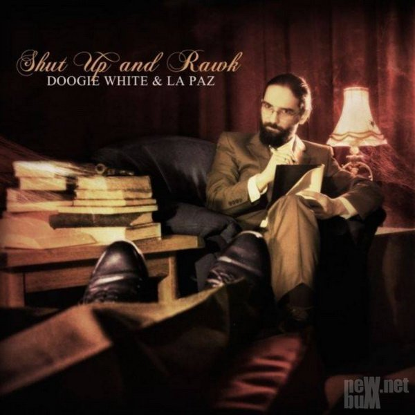 Doogie White & La Paz - Shut Up And Rawk (2016)